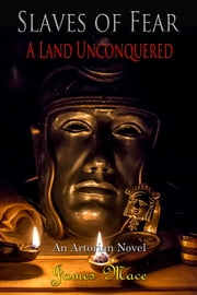 Slaves of Fear - A Land Unconquered ebook by James Mace