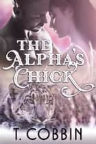 The Alpha's Chick ebook by T. Cobbin