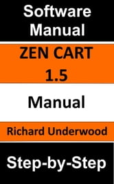 Zen Cart Manual 1.5 ebook by Richard Underwood