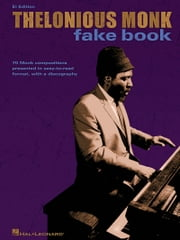 Thelonious Monk Fake Book (Songbook) - E-flat Edition ebook by Thelonious Monk