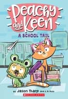 A School Tail (Peachy and Keen #1) ebook by Jason Tharp, Jason Tharp, J. B. Rose