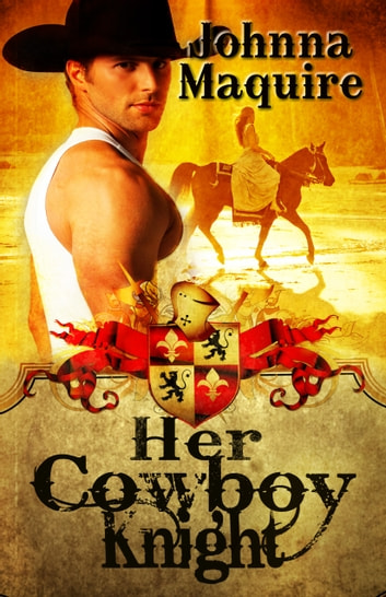 Her Cowboy Knight ebook by Johnna Maquire