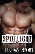 Spotlight ebook by Piper Davenport
