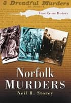 Norfolk Murders ebook by Neil R Storey
