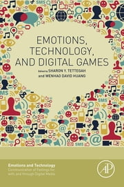 Emotions, Technology, and Digital Games ebook by Sharon Tettegah,Wenhao David Huang