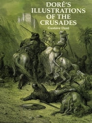 Doré's Illustrations of the Crusades ebook by Gustave Doré