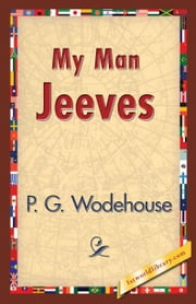 My Man Jeeves ebook by Wodehouse, P. G.