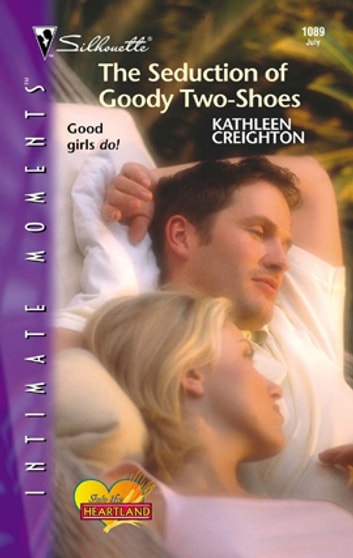 The Seduction of Goody Two-Shoes eBook by Kathleen Creighton