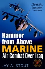 Hammer from Above - Marine Air Combat Over Iraq ebook by Jay Stout