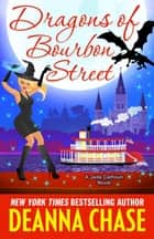 Dragons of Bourbon Street ebook by Deanna Chase