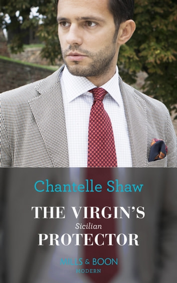 The Virgins Sicilian Protector Mills Boon Modern Conveniently