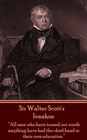 Sir Walter Scott - Ivanhoe ebook by Sir Walter Scott