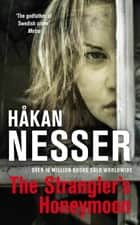 The Strangler's Honeymoon: An Inspector Van Veeteren Mystery 9 ebook by Håkan Nesser