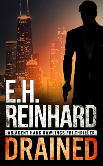 Drained - An Agent Hank Rawlings FBI Thriller, Book 1 ebook by E.H. Reinhard
