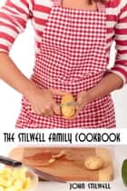 The Stilwell Family Cookbook ebook by John Stilwell