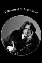 A Woman Of No Importance ebook by Oscar Wilde