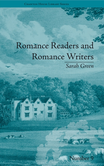 Romance Readers and Romance Writers - by Sarah Green ebook by Christopher Goulding