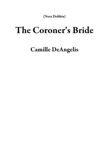 The Coroner's Bride - Nora Dobbin ebook by Camille DeAngelis