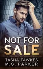 Not For Sale ebook by Tasha Fawkes, M. S. Parker
