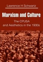 Marxism and Culture ebook by Lawrence Schwartz