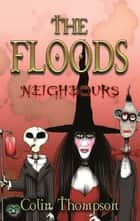 Floods 1: Neighbours ebook by Colin Thompson