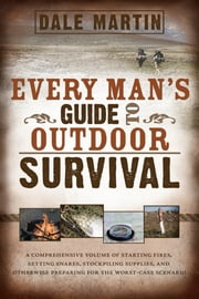 Every Man's Guide to Outdoor Survival ebook by Dale Martin