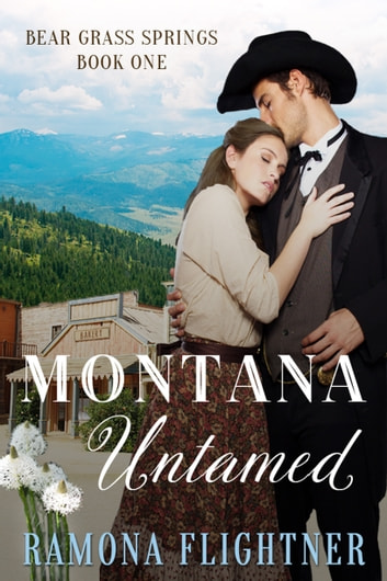 Montana Untamed (Bear Grass Springs, Book One) - Bear Grass Springs, Book One ebook by Ramona Flightner