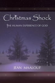 CHRISTMAS SHOCK - The Human Experience of God ebook by Jean Maalouf