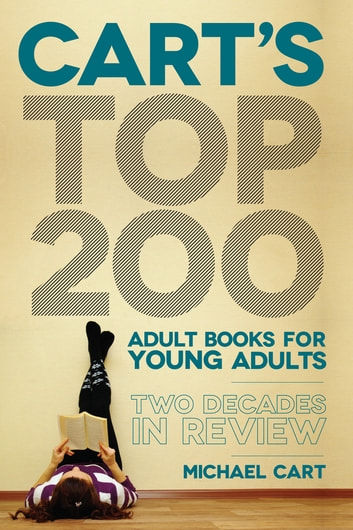 Cart's Top 200 Adult Books for Young Adults - Two Decades in Review ebook by Michael Cart