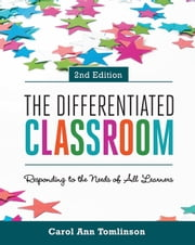 The Differentiated Classroom - Responding to the Needs of All Learners, 2 ebook by Carol Ann Tomlinson