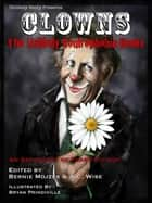 Clowns - The Unlikely Coulrophobia Remix ebook by Mari Ness, Cate Gardner, Cassandra Khaw