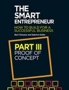 The Smart Entrepreneur (Part III: Proof of concept) ebook by Bart Clarysse, Sabrina Kiefer