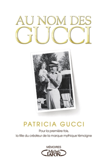 Au nom de Gucci eBook by Patricia Gucci,Wendy Holden