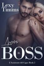 Ancora il Boss ebook by Lexy Timms