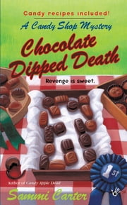Chocolate Dipped Death ebook by Sammi Carter