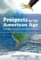 Prospects for the American Age ebook by Dr. Jamal Sanad Al-Suwaidi