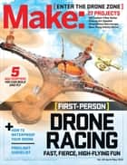 Make: Volume 44 - Fun With Drones! ebook by Jason Babler