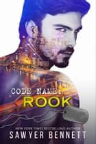 Code Name: Rook ebook by Sawyer Bennett