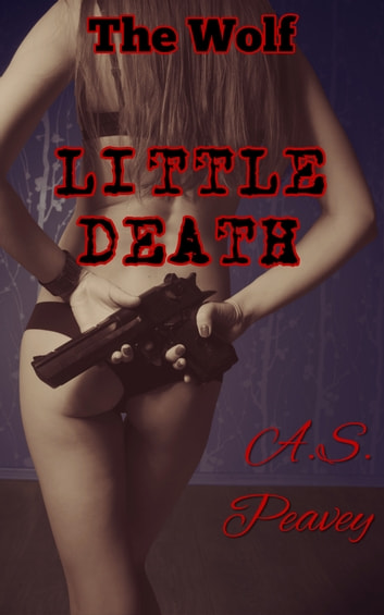 Little Death ebook by A.S. Peavey