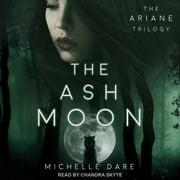The Ash Moon audiobook by Michelle Dare