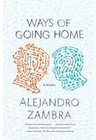 Ways of Going Home ebook by Alejandro Zambra,Megan McDowell