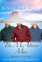 The McAllister Men - Rainbow Rock Romances 1-3 ebook by Susan Aylworth