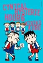 Cynical Hysterie Hour Vol.6 ebook by Kiriko Kubo