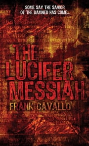 The Lucifer Messiah ebook by Frank