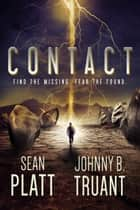 Contact ebook by Sean Platt,Johnny B. Truant