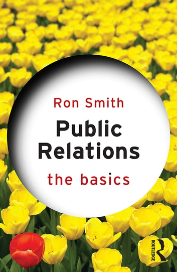 Public Relations: The Basics ebook by Ron Smith