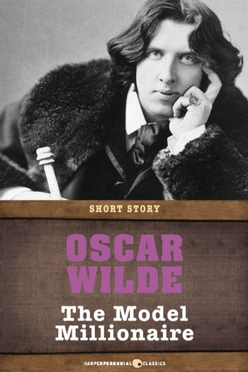 The Model Millionaire - Short Story ebook by Oscar Wilde