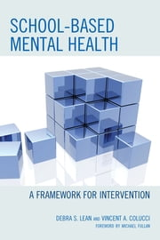 School-based Mental Health - A Framework for Intervention ebook by Debra Lean,Vincent A. Colucci
