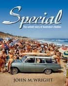 Special - The untold story of Australia's Holden ebook by John Wright
