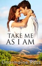 Take Me As I Am ebook by Charmaine Ross